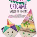 magici origami facili per bambini - Rita Foelker - Nuinui edizioni da Forollo e Falpalà Libreria per bambini e ragazzi di Firenze