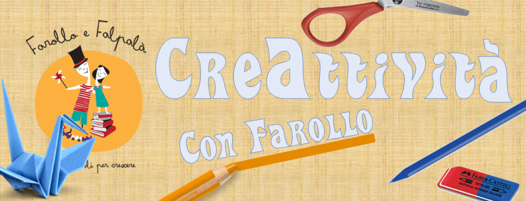 Laboratorio creativo per bambini, dai 6 ai 10 anni, da Farollo e Falpalà